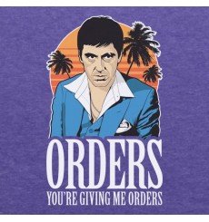 Scarface You're Giving Me Orders Womens Clothing