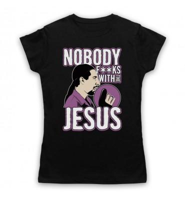 Big Lebowski Nobody Fucks With The Jesus Womens Clothing