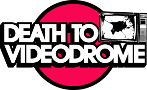 Death to Videodrome